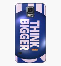 THINK BIGGER Case/Skin for Samsung Galaxy