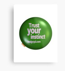 TRUST YOUR INSTINCT Metal Print