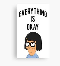 EVERYTHING IS OKAY! Canvas Print