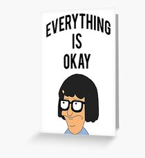 EVERYTHING IS OKAY! Greeting Card
