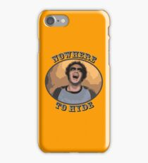 70s Show - Nowhere To Hyde iPhone Case/Skin
