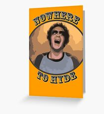 70s Show - Nowhere To Hyde Greeting Card