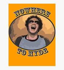 70s Show - Nowhere To Hyde Photographic Print