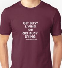 Get Busy Living - Shawshank Redemption Unisex T-Shirt