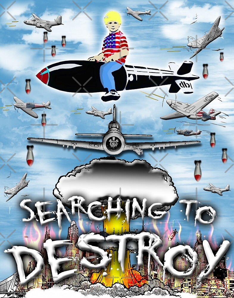 Searching to Destroy by American  Artist
