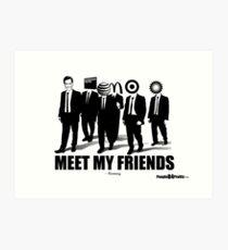 Meet My Friends Art Print