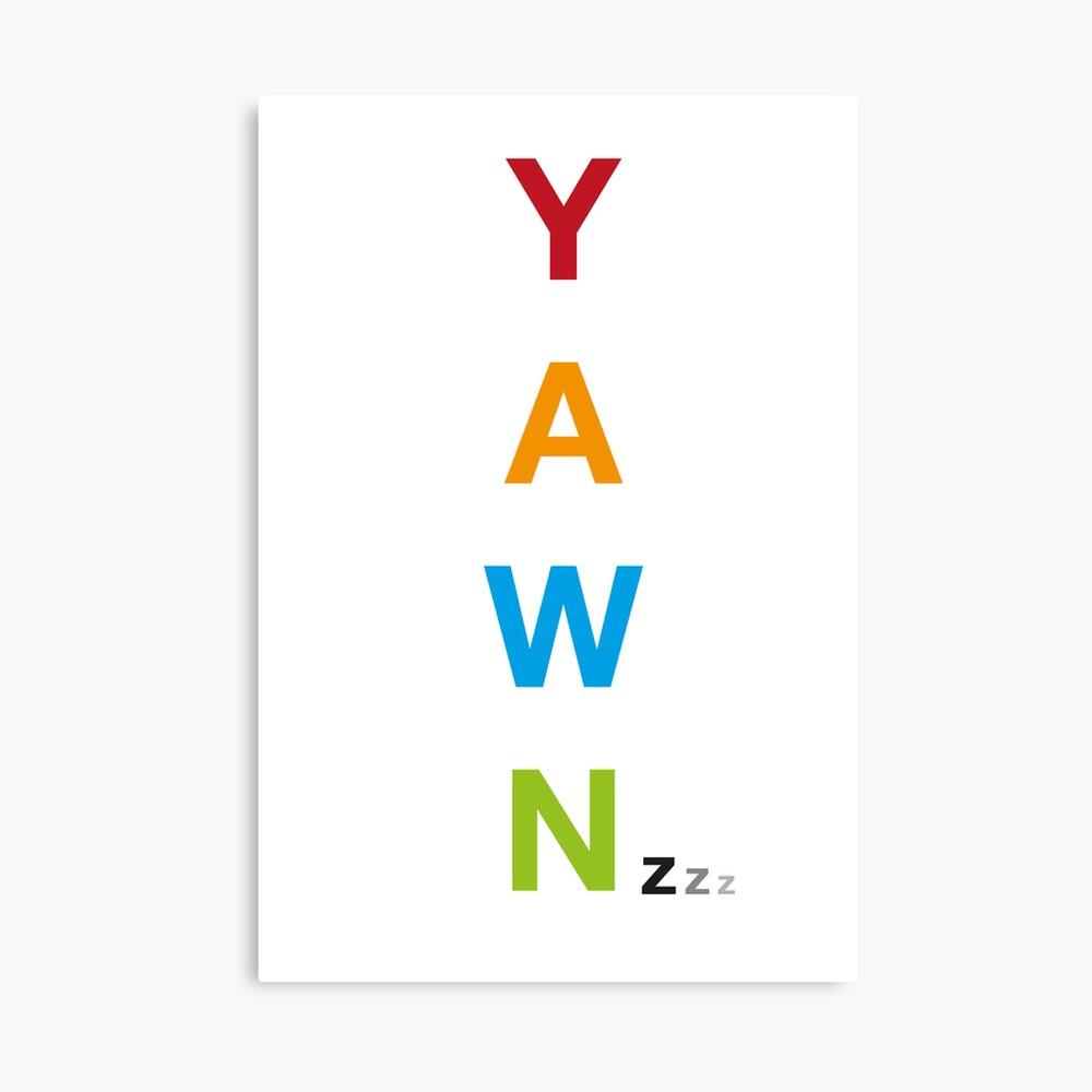 Yawn Leinwanddruck
