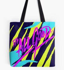 Its All Good Tote Bag