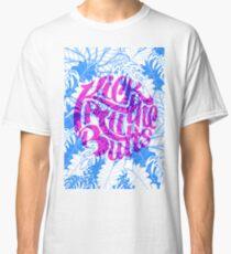 Kick All The Butts Classic T-Shirt