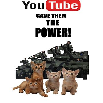 YouTube gave them the power! by mordechai