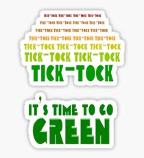 Tick Tock: It's Time to Go Green Sticker