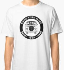 Right Turn Clyde ( Any Which Way But loose ) Classic T-Shirt