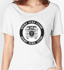 Right Turn Clyde ( Any Which Way But loose ) Women's Relaxed Fit T-Shirt