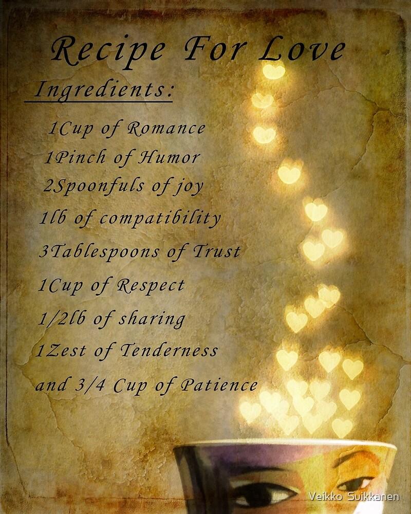 Recipe for Love by Veikko  Suikkanen