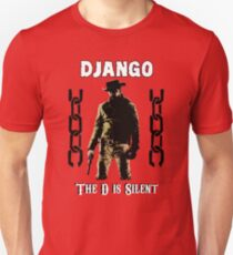 DJANGO THE D IS SILENT T-Shirt