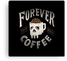 Forever Coffee Canvas Print