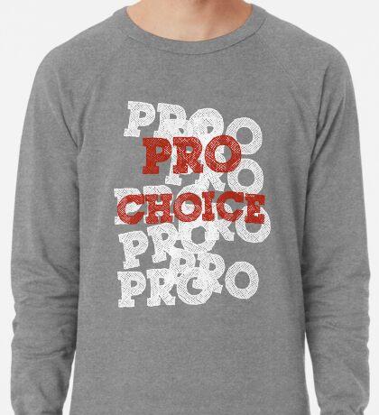 Pro Choice (Abortion rights) Lightweight Sweatshirt