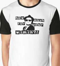 How Much For Your Wimin? Graphic T-Shirt