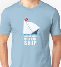 I Will Go Down With This Ship Unisex T-Shirt