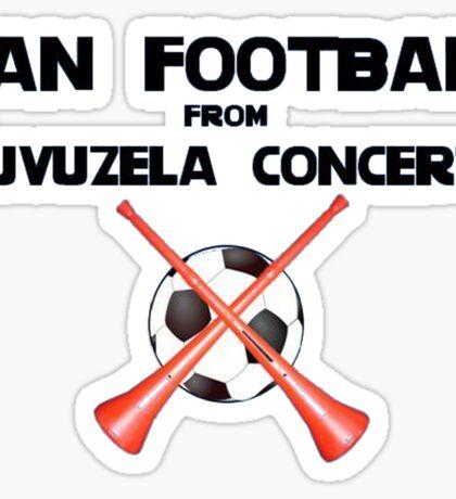 Ban Football from Vuvuzela Concerts! Sticker