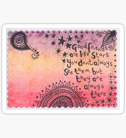 Good friends are like stars Sticker