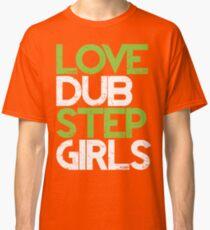 Love Dubstep Girls (neon green) Classic T-Shirt