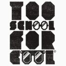 Too School For Cool (Black) by Eozen