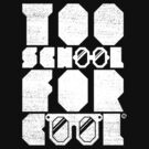 Too School For Cool (White) by Eozen