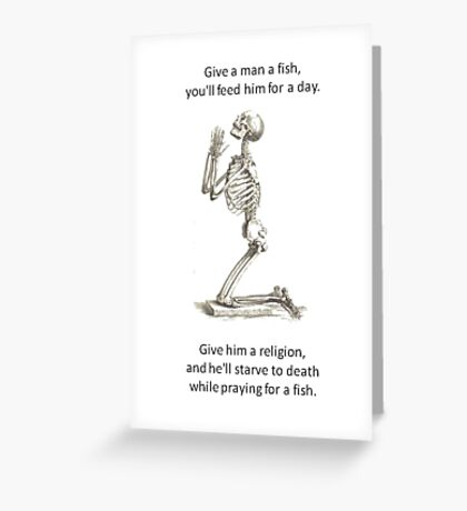 Proverb Parody - Give A Man A Fish And He Eats For A Day  Greeting Card