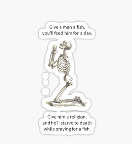 Proverb Parody - Give A Man A Fish And He Eats For A Day  Sticker