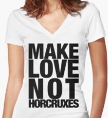 Make Love Not Horcruxes (NOW AVAILABLE IN WHITE) Women's Fitted V-Neck T-Shirt