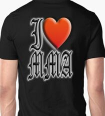 I love, MMA, Mixed, Martial Art, Contest, Combat, Fight, Box, Wrestle, Grapple Unisex T-Shirt
