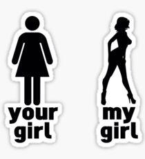 Your girl vs my girl Sticker