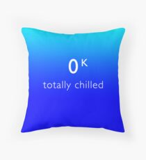 Totally Chilled - (Kelvin Version) Throw Pillow