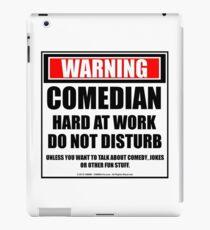 Warning Comedian Hard At Work Do Not Disturb iPad Case/Skin