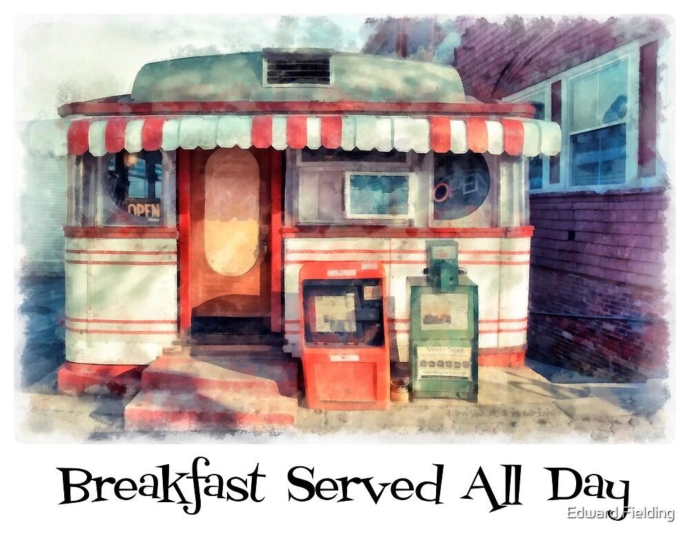 Breakfast All Day Diner by Edward Fielding