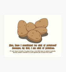 Potatoes Overdose Art Print