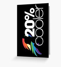 20% Cooler! (ALL options) - BLACK Greeting Card