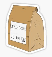 DEAD DOVE- Do Not Eat Sticker