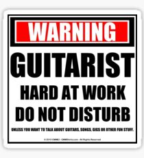 Warning Guitarist Hard At Work Do Not Disturb Sticker