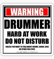 Warning Drummer Hard At Work Do Not Disturb Sticker
