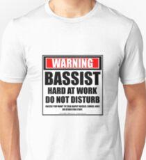 Warning Bassist Hard At Work Do Not Disturb Unisex T-Shirt