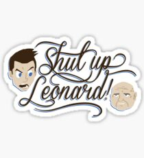 Shut Up Leonard! Sticker