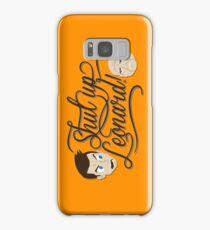 Shut Up Leonard! Samsung Galaxy Case/Skin