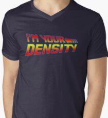 I'm Your Density Men's V-Neck T-Shirt
