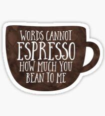 Words cannot espresso ho Sticker