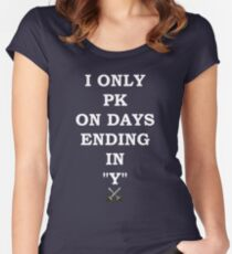 """I only PK in days ending in """"Y"""" Women's Fitted Scoop T-Shirt"""