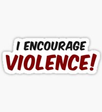 Critical Role - I Encourage... Violence! Sticker