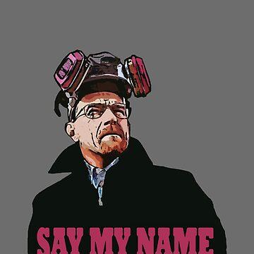 SAY MY NAME by tragbar