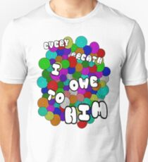 Every Breath  Unisex T-Shirt